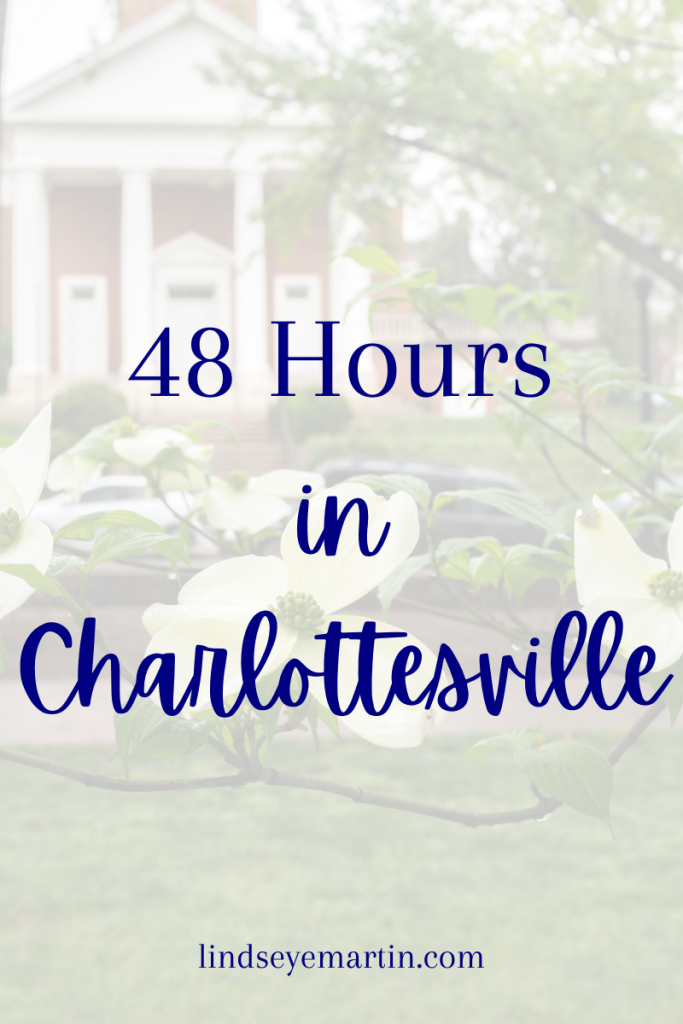 Only have 48 Hours in Charlottesville? There's plenty to do!