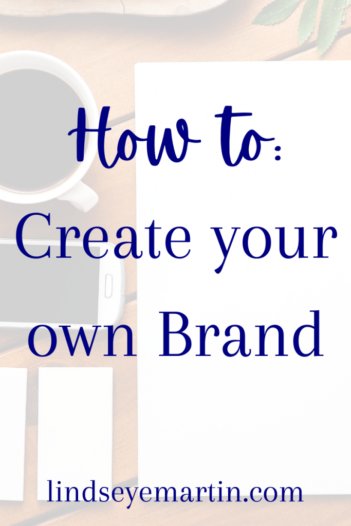 How to create your own brand.