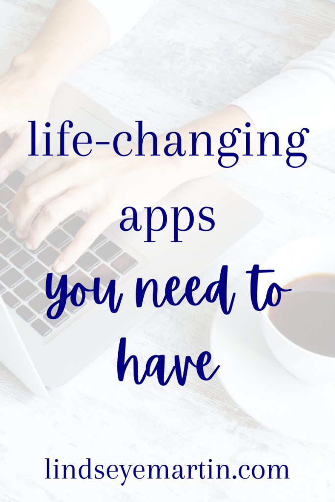 life-changing apps you need to have on your phone.
