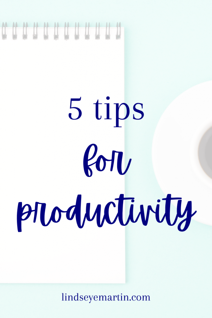 5 tips for productivity