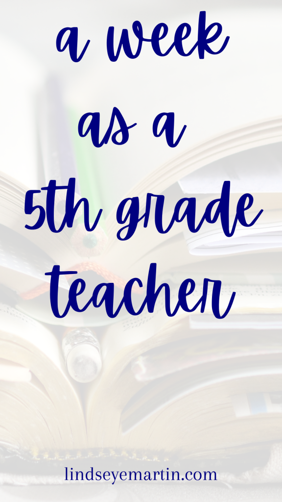 Follow along with me for a week in as a 5th grade teacher